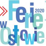 Ferie 2020 – zajęcia dla dzieci na terenie Ostrowa